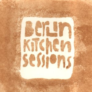 Berlin Kitchen Sessions